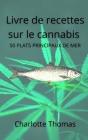 Livre de recettes sur le cannabis 50 PLATS PRINCIPAUX DE MER Recettes saines Cover Image