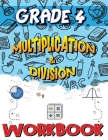Grade 4 Multiplication and Division Workbook: Multiplication and Division Worksheets for 4th Grade, Easy and Fun Math Activities, Build the Best Possi Cover Image