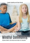 Mindful School. Mindful Community.: McLean School's Curriculum and Guide for Educators Information, Resources, and Materials to Develop, Implement, an Cover Image