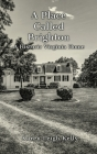 A Place Called Brighton: A Historic Virginia Home Cover Image