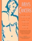 Men's Cancers: How to Prevent Them, How to Treat Them, How to Beat Them (Hunter House Cancer & Health Series) Cover Image