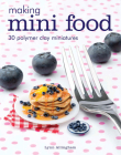 Making Mini Food: 30 Polymer Clay Miniatures Cover Image