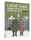 I, Rene Tardi, Prisoner of War at Stalag IIB Vol. 3: After the War (I, Rene Tardi, Prisoner Of War In Stalag IIB #3) Cover Image