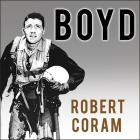 Boyd Lib/E: The Fighter Pilot Who Changed the Art of War Cover Image