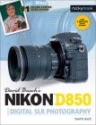 David Busch's Nikon D850 Guide to Digital Slr Photography Cover Image