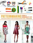 Patternmaking for a Perfect Fit: Using the Rub-Off Technique to Re-Create and Redesign Your Favorite Fashions Cover Image