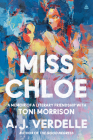 Miss Chloe: A Literary Friendship with Toni Morrison Cover Image