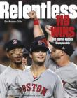 Relentless Boston Red Sox World Series Champions Cover Image