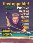 Unstoppable!: Positive Thinking for Pool Players - 2nd Edition Cover Image