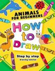 How to Draw Animals for beginners: Activity Book for Kids boy, girls Cover Image