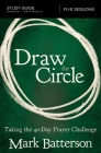 Draw the Circle Study Guide: Taking the 40 Day Prayer Challenge Cover Image