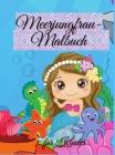 Meerjungfrau-Malbuch für Kinder: Niedliches Meerjungfrau-Malbuch - Für Kleinkinder, Kinder im Alter von 4-8 Jahren, Jungen & Mädchen Cover Image