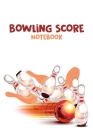 Bowling Score Notebook: Logbook to record the Six-players Game, Perfect Gift for Bowling Lovers Cover Image