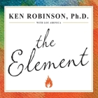 The Element: How Finding Your Passion Changes Everything Cover Image