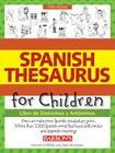 Spanish Thesaurus for Children: Libro de Sinonimos Y Antonimos Cover Image