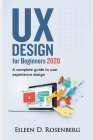 UX Design 2020 for Beginners: A Complete Guide to User Experience Design Cover Image