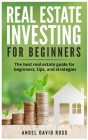 Real Estate Investing for Beginners: The best real estate guide for beginners: tips and strategies Cover Image
