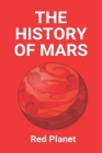 The History Of Mars: Red Planet: Red Planet Jungle Series Cover Image