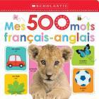 Apprendre Avec Scholastic: Mes 500 Mots Fran Ais-Anglais Cover Image