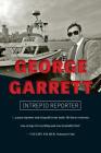 George Garrett: Intrepid Reporter Cover Image