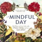 A Mindful Day: 365 Ways to Live Life with Peace, Clarity, and an Open Heart Cover Image