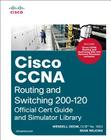 Cisco CCNA Routing and Switching 200-120: Official Cert Guide and Simulator Library Cover Image