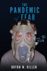 The Pandemic of Fear: Know the Truth Cover Image