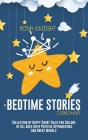 Bedtime Stories Collection: Collection of Happy Short Tales for Children of All Ages with Positive Affirmations and Great Morals Cover Image