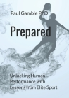 Prepared: Unlocking Human Performance with Lessons from Elite Sport Cover Image