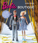 Barbie Boutique: Sew 20 stunning outfits for Barbie and Ken Cover Image