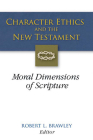 Character Ethics and the New Testament: Moral Dimensions of Scripture Cover Image