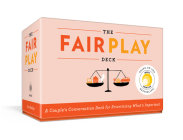 The Fair Play Deck: A Couple's Conversation Deck for Prioritizing What's Important Cover Image