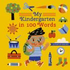 My Kindergarten in 100 Words (My World in 100 Words) Cover Image