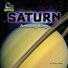 Saturn: Amazing Rings (Out of This World) Cover Image