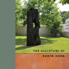 The Sculpture of Robyn Horn Cover Image