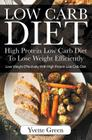 Low Carb Diet: High Protein Low Carb Diet To Lose Weight Efficiently: Lose Weight Effectively With High Protein Low Carb Diet Cover Image