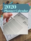 2020 Planner Calendar: Planners 2020 Planner Weekly and Monthly: Calendar Schedule + Academic, Organizer Appointment Notebook, Monthly ... Co Cover Image