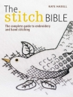 The Stitch Bible: A Comprehensive Guide to 225 Embroidery Stitches and Techniques Cover Image