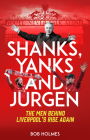 Shanks, Yanks and Jurgen: The Men Behind Liverpool's Rise Again Cover Image
