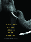 Thirty-Three Ways of Looking at an Elephant Cover Image