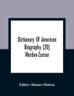 Dictionary Of American Biography (20) Werden-Zunser Cover Image