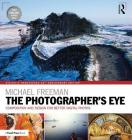 The Photographer's Eye Digitally Remastered 10th Anniversary Edition: Composition and Design for Better Digital Photos Cover Image