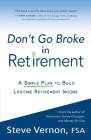 Don't Go Broke in Retirement: A Simple Plan to Build Lifetime Retirement Income Cover Image