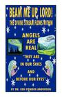 Angels Are Real They Are in Our Skies and Before Our Eyes Cover Image
