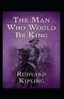 The Man Who Would be King Annotated Cover Image
