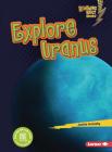 Explore Uranus Cover Image
