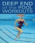 Deep End of the Pool Workouts: No-Impact Interval Training and Strength Exercises Cover Image