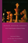 Duplex Regnum Christi: Christ's Twofold Kingdom in Reformed Theology (Studies in Reformed Theology #40) Cover Image