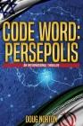 Code Word: Persepolis: An International Thriller Cover Image