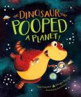 The Dinosaur That Pooped a Planet! Cover Image